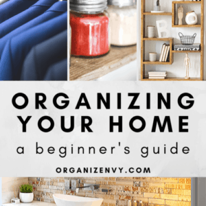 Organizing Your Home - A Beginner's Guide